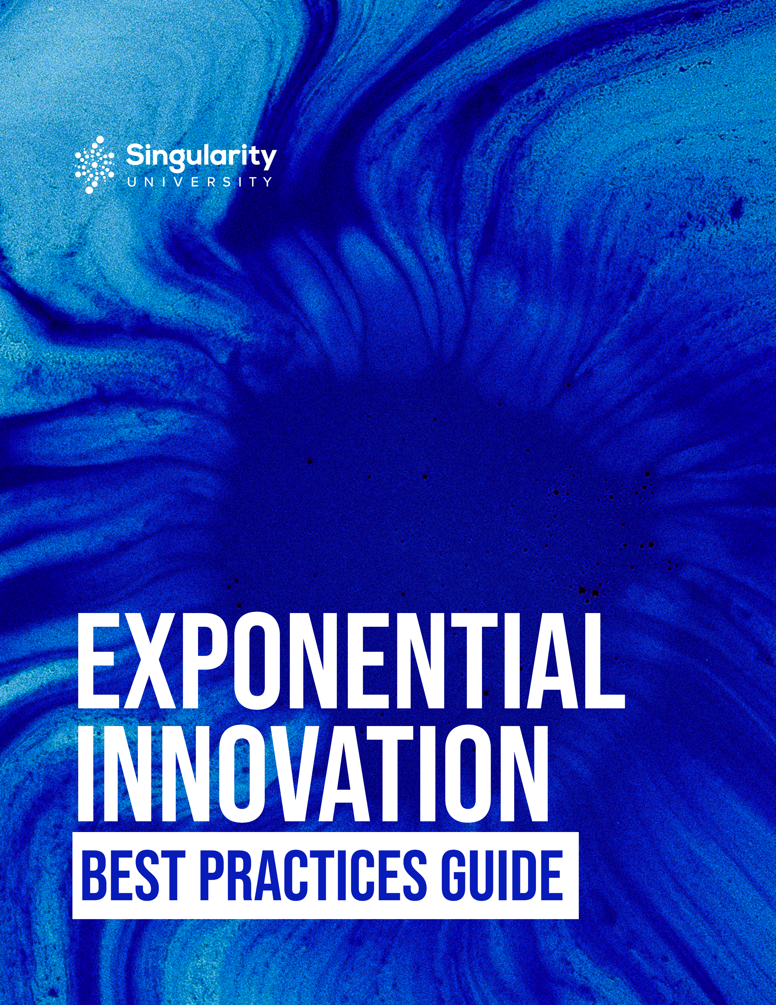 Singularity-University-SU-Exponential-Innovation-Best-Practices-Guide-Cover